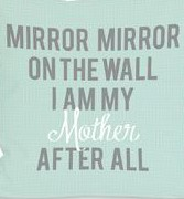 One-Bella-Casa-I-Am-My-Mother-Pillow-70588PL (2)