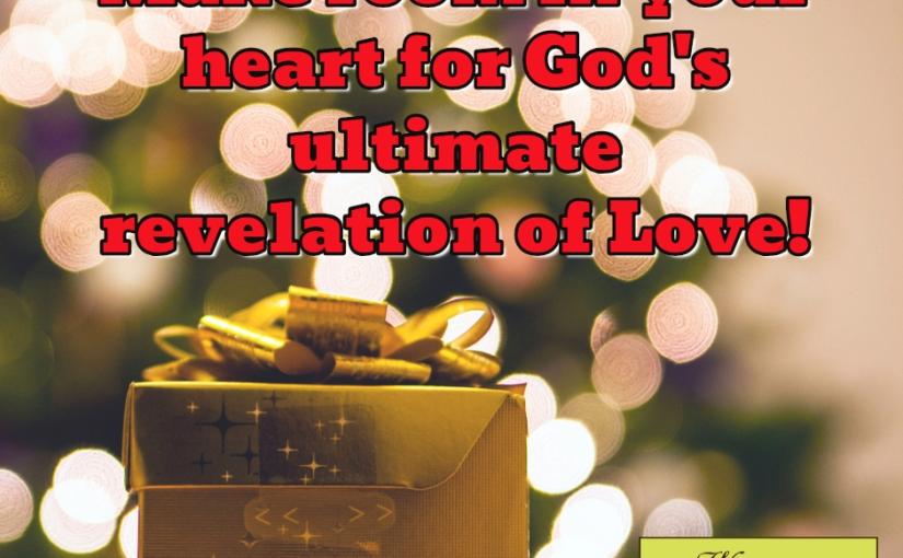 Make Room for God's UltimateRevelation
