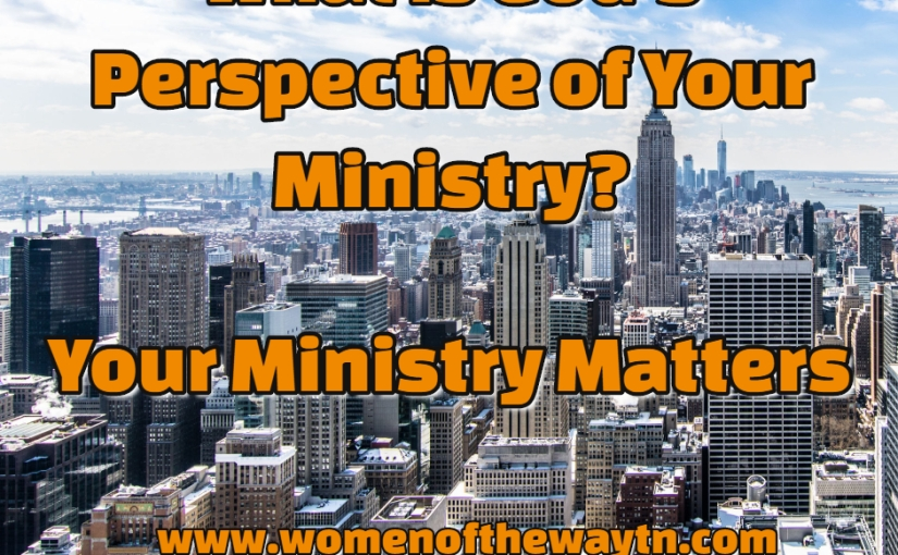 What is God's Perspective of Your Ministry?