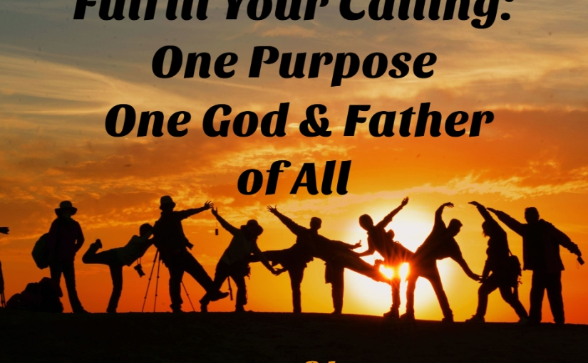 Fulfill Your Calling: One God and Father of All