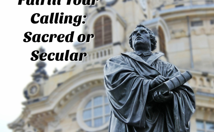 Fulfill Your Calling: Sacred or Secular